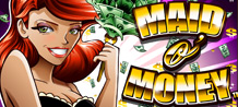 Maid O Money is a TV Show inspired video slot, with a rich variety of mini games, free spins and many other features that will make you WIN amazing prizes. On each spin, the Money Maid can award you a Bonus Feature!